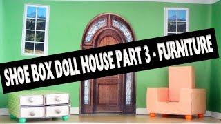 How To Make A Shoe Box Dollhouse - Part 3- Furniture & Ideas