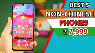 TOP 5 BEST MOBILE PHONES Under 8000 in India 2020 l Best Non Chinese Smartphones Under 8000 in India
