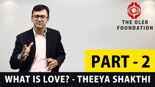 What is Love? - Theeya Shakthi | The Best Demotivational Speech - Part 2 | The OLER Foundation
