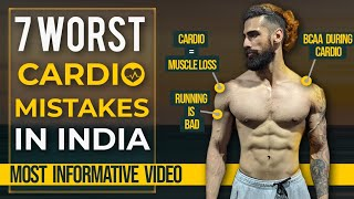 7 WORST CARDIO MISTAKES IN INDIA (Men and Women) | Biggest Indian Fat Loss Mistakes