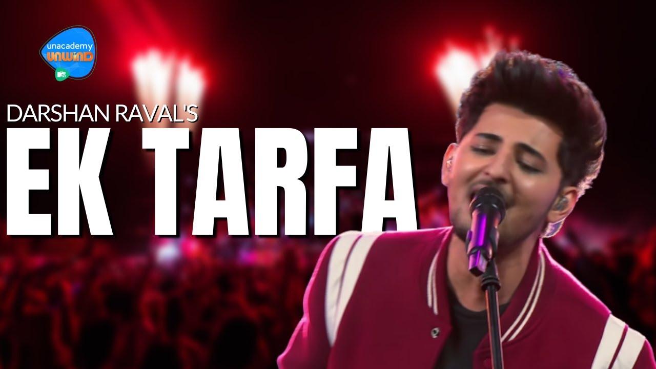 Download Ek Tarfa   Darshan Raval   Unacademy Unwind With MTV
