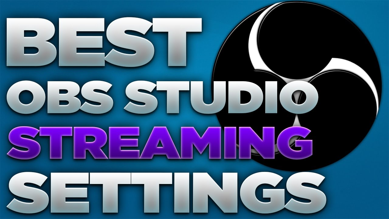 Best OBS Studio Streaming Settings 2018! (NO LAG) [720p 60 FPS/30 FPS]  [NVENC & x264]
