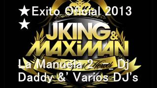 La Manuela Part 2 - Dj Daddy [J-King & El Maximan] ★Exito Official 2013★