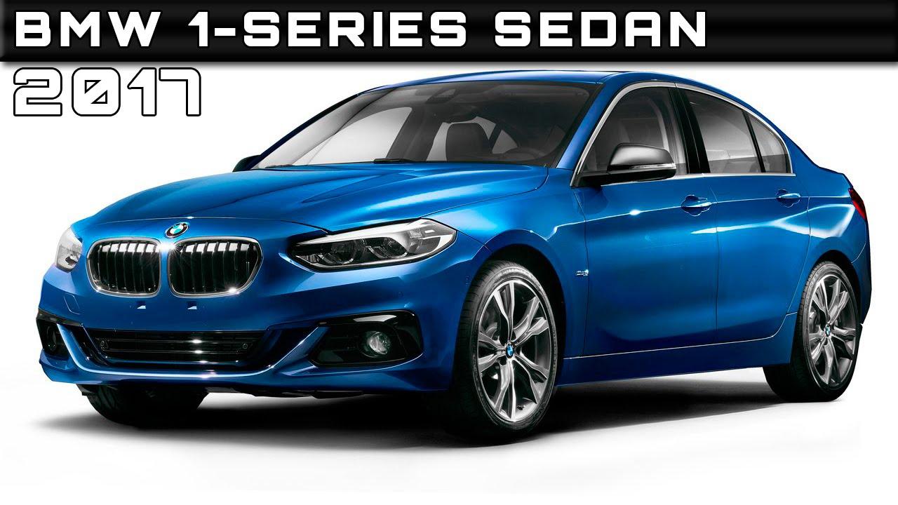 2017 Bmw 1 Series Sedan Review Rendered Price Specs Release Date