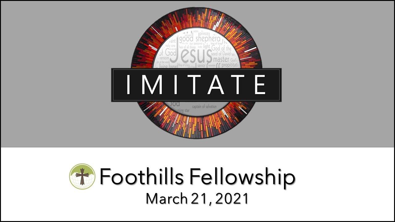 Foothills Fellowship Sunday Service 3/21/21