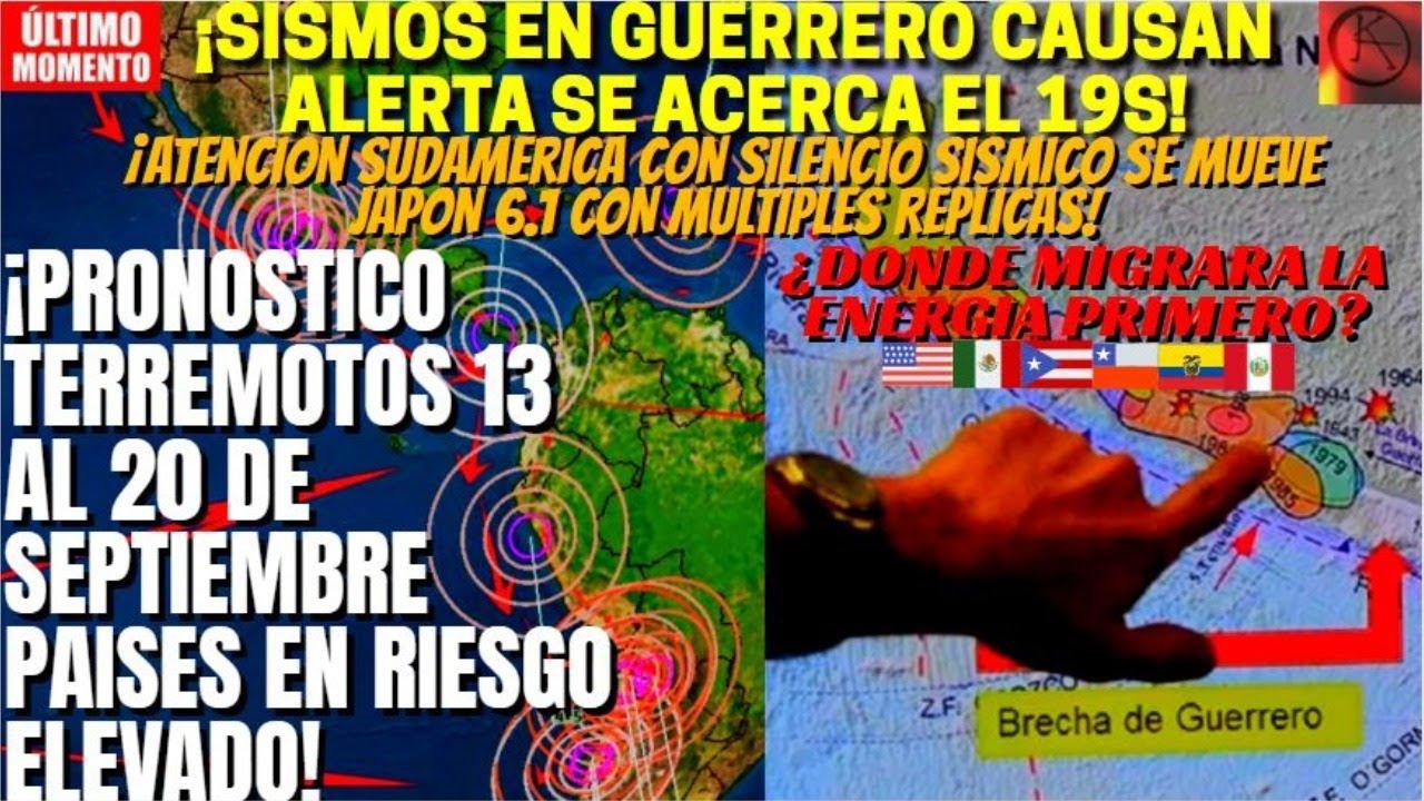 ¡📢ALERTA SISMOS EN GUERRERO! ¡¿SE MOVERÁ LA BRECHA?! ¡PRONOSTICO GLOBAL TERREMOTOS 13 AL 20 DE SEP!