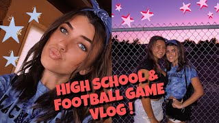 HIGH SCHOOL VLOG 2019 (school + football game)