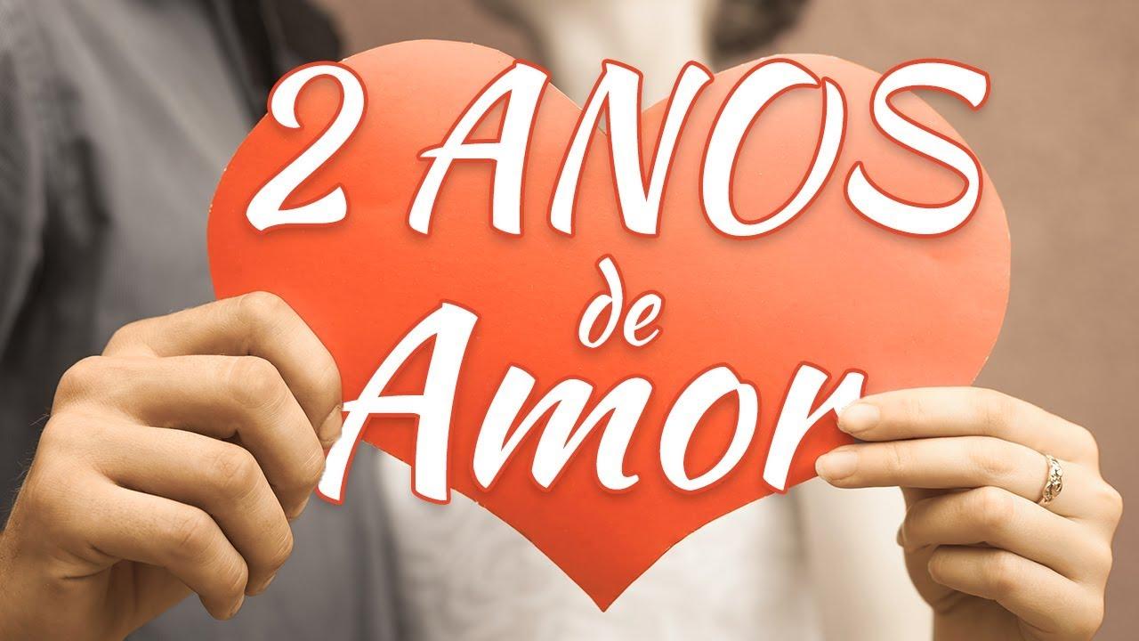 Mensagem De Aniversário De Namoro 2 Anos De Amor Youtube
