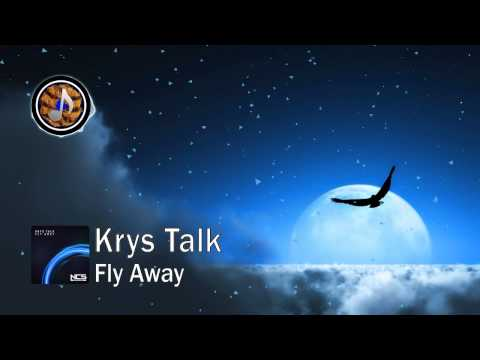 Krys Talk - Fly Away [NCS Release] [Free Download]