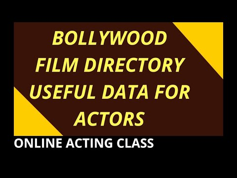 BOLLYWOOD &  ACTING - Useful Data Of FILM DIRECTORY For ACTORS