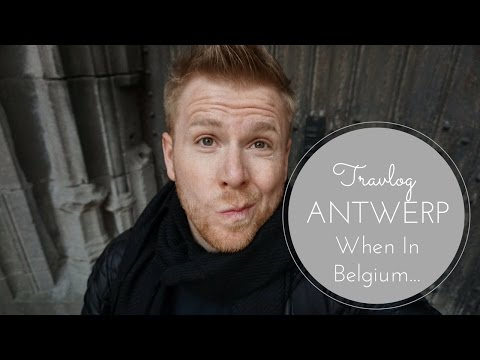 "Travlog: Antwerp """"When In Belgium..."""