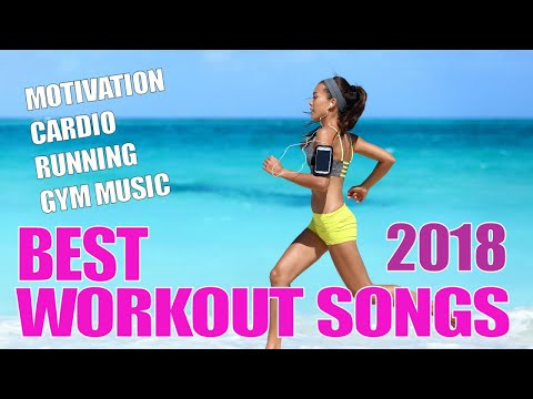 WORKOUT 2018 - BEST WORKOUT SONGS 2018 - MOTIVATION, CARDIO