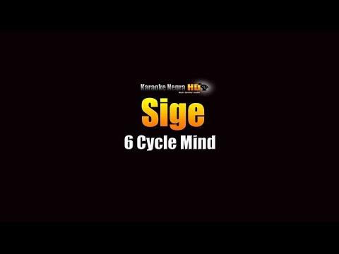 Sige -  6 CycleMind (KARAOKE)