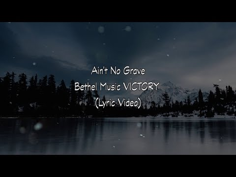Ain't No Grave LIVE Bethel Music VICTORY (Lyric Video)