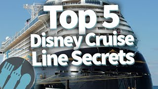 Top 5 Disney Cruise Line Secrets!