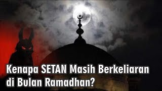Download Video Kenapa Setan Masih Berkeliaran di Bulan Ramadhan? MP3 3GP MP4