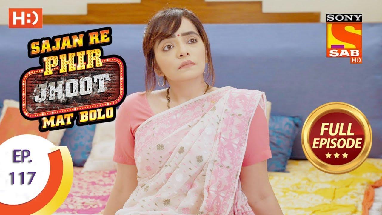 Download Sajan Re Phir Jhoot Mat Bolo - सजन रे फिर झूठ मत बोलो - Ep 117 - Full Episode - 1st November, 2017