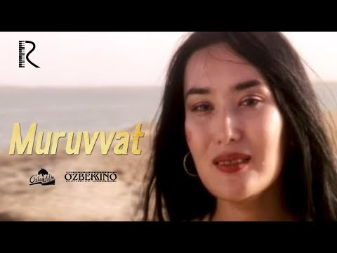 Muruvvat (o'zbek film) | Мурувват (узбекфильм) 2007