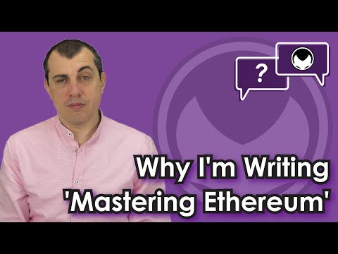 Ethereum Q&A: Why I'm writing 'Mastering Ethereum'