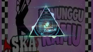Menunggu Kamu (Versi Reggae Ska) | Lagu Enak Buat Santai | Dito Bang Bang