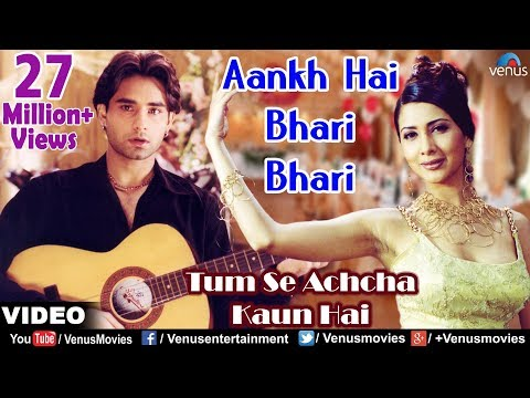 Mix - Aankh Hai Bhari Bhari Full Video Song | Tum Se Achcha Kaun Hai | Nakul Kapoor, Kim Sharma