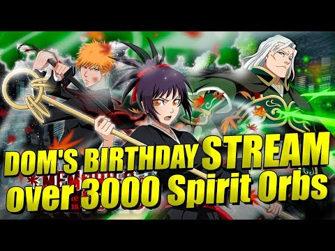 DOM'S BIRTHDAY STREAM Including MEMORIES OF NOBODY SUMMONS Bleach Brave Souls