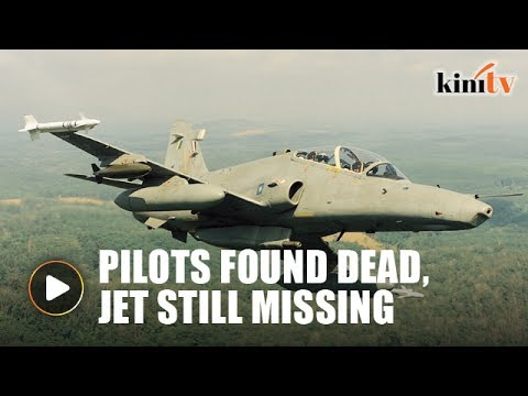 RMAF pilots found dead, jet still missing