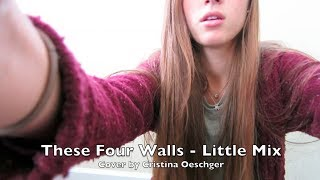 These Four Walls - Little Mix Cover