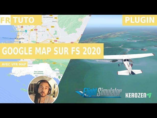 GOOGLE MAPS SUR FLIGHT SIMULATOR 2020 | Avec le plugin VFR MAP
