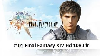 # 01 Final Fantasy XIV: A Realm Reborn [Gameplay Français HD 1080p]- PC / PS3
