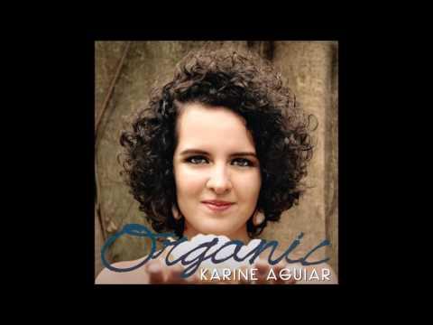 Karine Aguiar - Organic [2016] full album