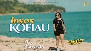 JEAN CHRISTY ft REMIX SANTUY | INSOS KOFIAU [Official Music Video] Indonesia Timur terbaru 2021