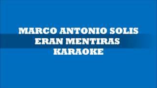 MARCO ANTONIO SOLIS ERAN MENTIRAS KARAOKE DEMO