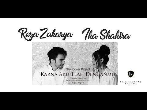 REZA ZAKARYA & IKA SHAKIRA Cover Project KARNA AKU TLAH DENGANMU