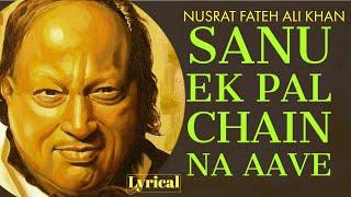 Sanu Ek Pal Chain Aave by Nusrat Fateh Ali Khan   Hit Punjabi Song with Lyrics   Romantic Songs