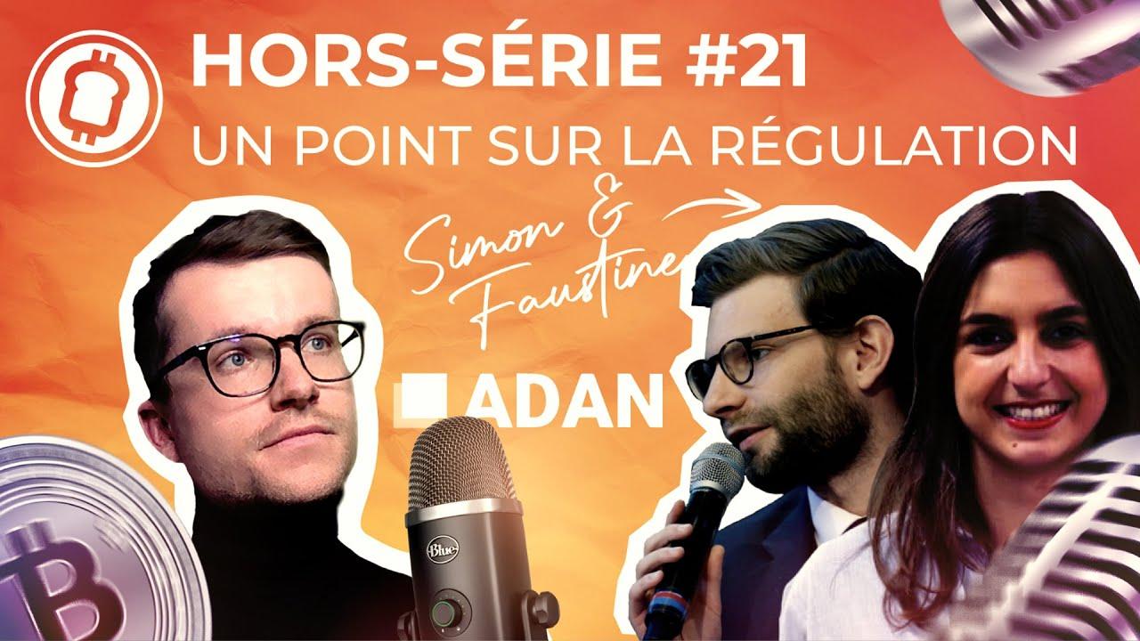 Régulation crypto et blockchain ; où en est-on en Europe ? Avec l'ADAN - Podcast hors-série #21