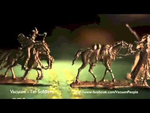 Клип Vacuum - Tin Soldiers