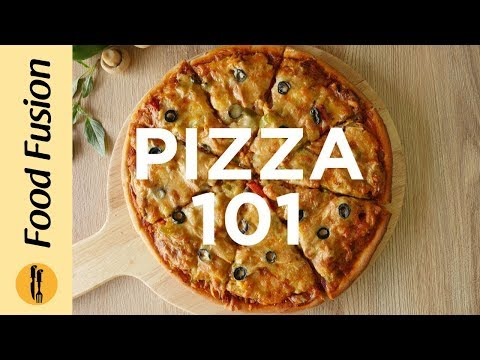 A Complete Pizza 101 By Food Fusion Detailed
