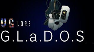 GLaDOS - Part 1: Origins - Character Lore