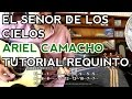El Señor de los Cielos - Ariel Camacho - Tutorial - REQUINTO - Como tocar en Guitarra