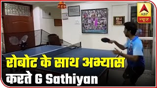 Table Tennis Player G Sathiyan Practicing With A Robot | ABP News