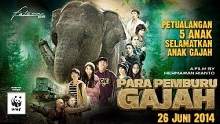 Video Para Pemburu Gajah - Official Trailer download MP3, 3GP, MP4, WEBM, AVI, FLV November 2019