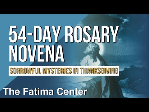 54-Day Rosary Novena: The Sorrowful Mysteries in Thanksgiving