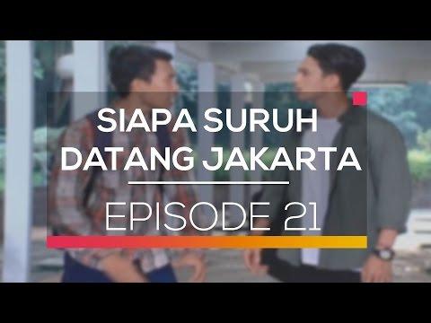 Siapa Suruh Datang Jakarta - Episode 21