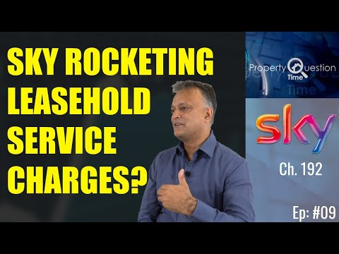 Why Is My Leasehold Service Charge Sky Rocketing | Leasehold Flat Service Charges