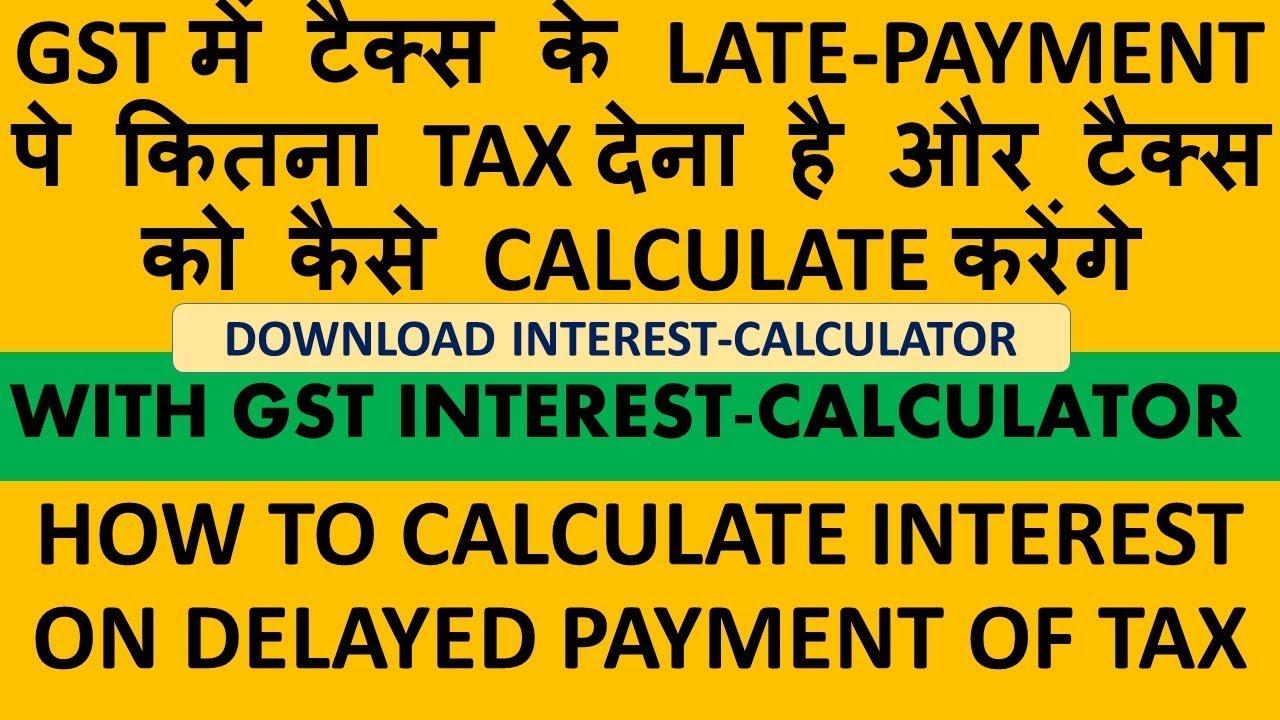 Gst Interest On Late Payment Of Tax Gst Interest Calculator
