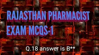 Important MCQs for Rajasthan Pharmacist exam- 2018