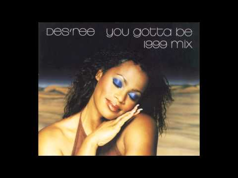 Des'ree - You Gotta Be (1999 Mix)