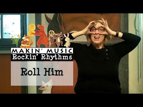 Roll Him