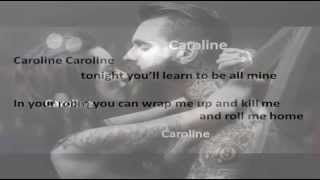Kill It Kid - Caroline (Lyrics)
